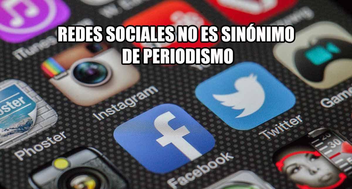 Redes sociales no es periodismo