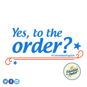262-colombianenglish-yes-to-the-order