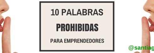 10 PALABRAS PROHIBIDAS PARA EMPRENDEDORES B