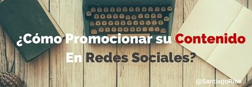 ¿Cómo Promocionar su ContenidoEn Redes Sociales?