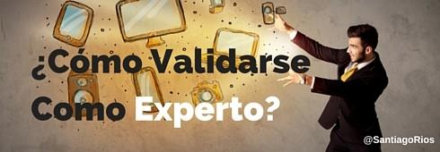 Cómo validarse como experto