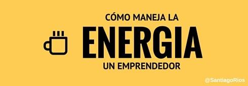 Cómo Maneja la energia un emprendedor