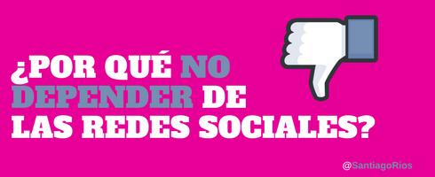 ¿POR QUÉ NO DEPENDER DE UNA RED SOCIAL _ ET