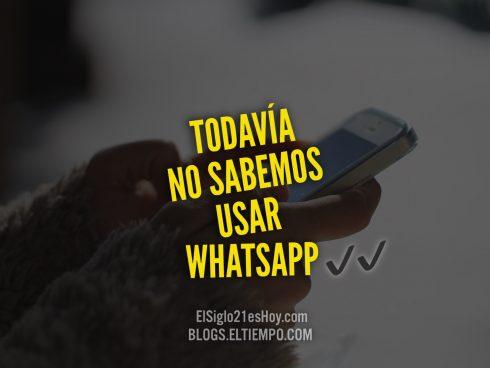 No sabemos usar WhatsApp