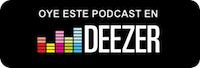 Oye este podcast en Deezer