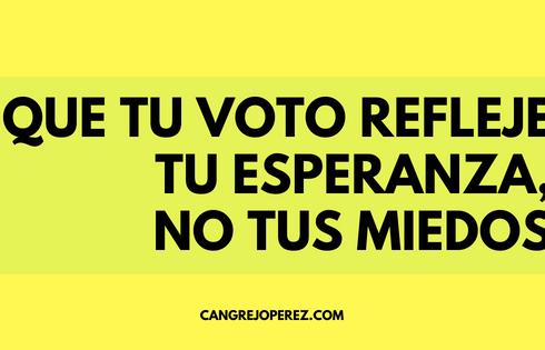 que tu voto refleje esperanza
