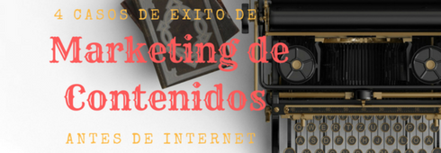 Marketing de contenidos antes de internet