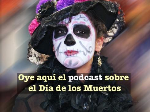 Oye aquí el podcast sobre el día de los muertos
