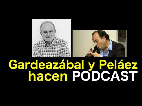 Gardeazábal y Peláez hacen podcast