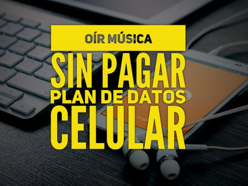Oír música sin pagar plan de datos celular