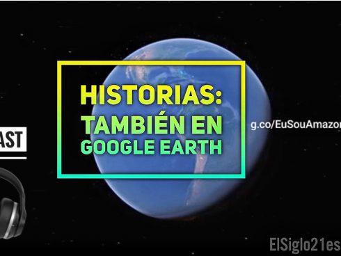 Historias: también en Google Earth