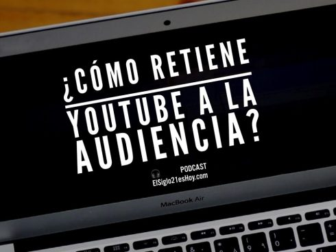 ¿Cómo retiene Youtube a la audiencia?